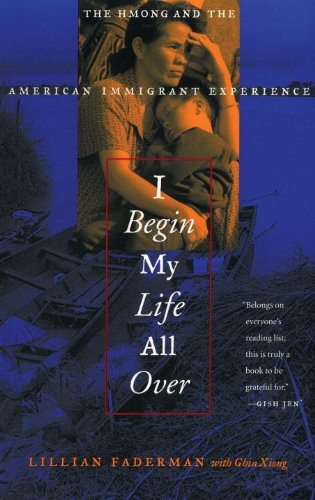 I Begin My Life All Over : The Hmong and the American Immigrant Experience  1999 edition cover