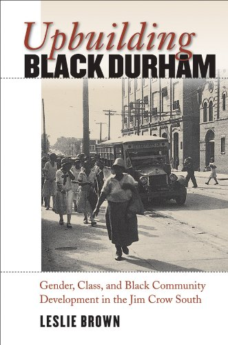 Upbuilding Black Durham Gender, Class, and Black Community Development in the Jim Crow South  2008 edition cover