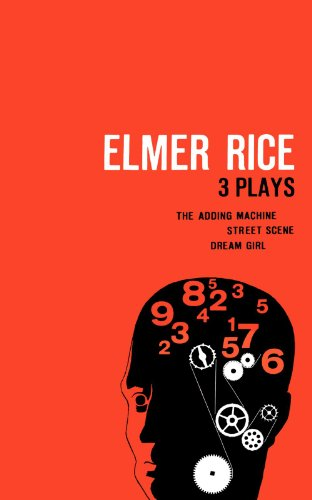 Elmer Rice, Three Plays The Adding Machine, Street Scene and Dream Girl N/A edition cover