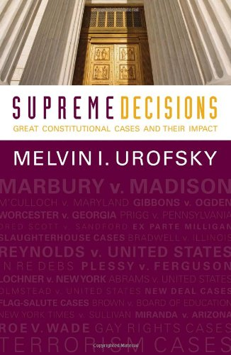 Supreme Decisions Great Constitutional Cases and Their Impact  2012 edition cover