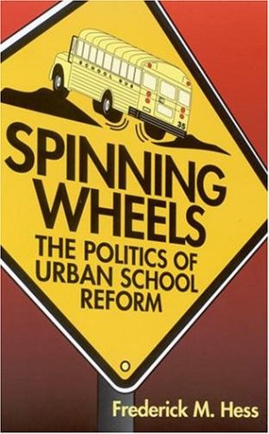 Spinning Wheels The Politics of Urban School Reform  1998 edition cover