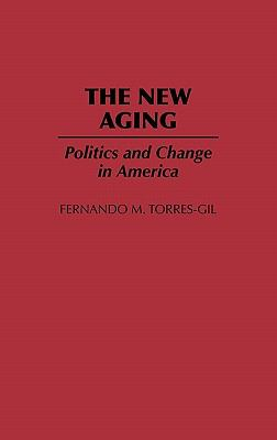 New Aging Politics and Change in America  1992 9780865690356 Front Cover