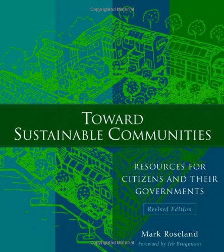 Toward Sustainable Communities Resources for Citizens and Their Governments 3rd 2005 edition cover