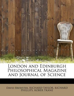 London and Edinburgh Philosophical Magazine and Journal of Science  N/A 9781113808356 Front Cover