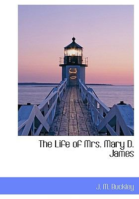 Life of Mrs Mary D James N/A 9781115297356 Front Cover