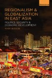 Regionalism and Globalization in East Asia Politics, Security and Economic Development 2nd 2014 (Revised) edition cover