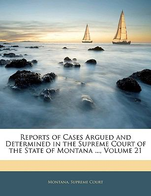 Reports of Cases Argued and Determined in the Supreme Court of the State of Montana  N/A edition cover