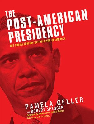 The Post-american Presidency: The Obama Administration's War on America: Library Edition  2010 9781400148356 Front Cover