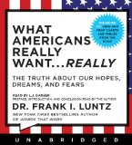 What Americans Really Want...Really:  2009 9781401394356 Front Cover
