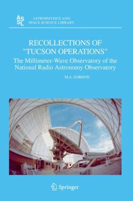 Recollections of Tucson Operations The Millimeter-Wave Observatory of the National Radio Astronomy Observatory  2005 edition cover