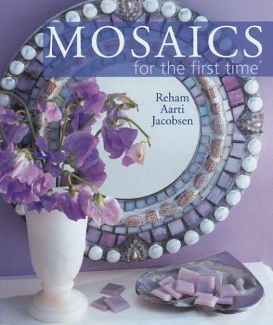 Mosaics for the First Time   2003 9781402706356 Front Cover