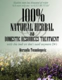 100% Natural Herbal and Domestic Resources Treatment With this book we don't need anymore Dr's N/A edition cover