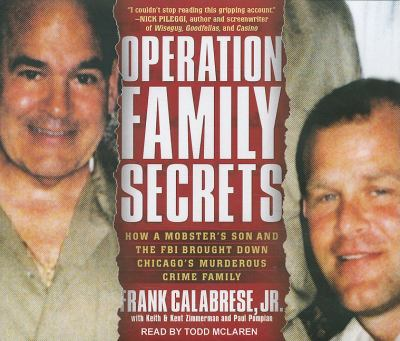 Operation Family Secrets: How a Mobster's Son and the FBI Brought Down Chicago's Murderous Crime Family  2011 edition cover