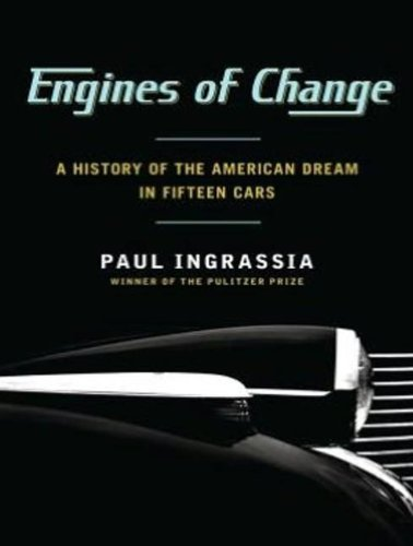 Engines of Change: A History of the American Dream in Fifteen Cars  2012 edition cover
