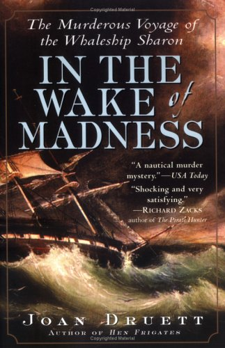In the Wake of Madness The Murderous Voyage of the Whaleship Sharon  2004 9781565124356 Front Cover