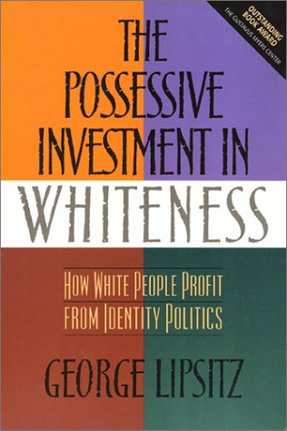 Possessive Investment in Whiteness How White People Profit from Identity Politics N/A 9781566396356 Front Cover
