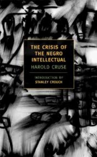 Crisis of the Negro Intellectual A Historical Analysis of the Failure of Black Leadership  2005 edition cover