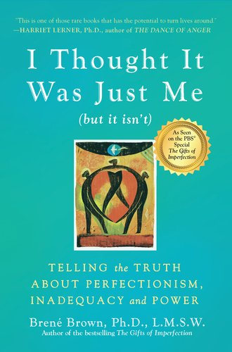 I Thought It Was Just Me (But It Isn'T) Making the Journey from What Will People Think? to I Am Enough N/A edition cover