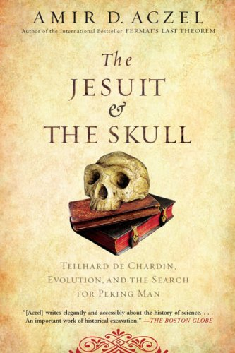 Jesuit and the Skull Teilhard de Chardin, Evolution, and the Search for Peking Man  2008 edition cover