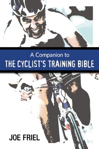 Companion to the Cyclist's Training Bible  N/A 9781934030356 Front Cover