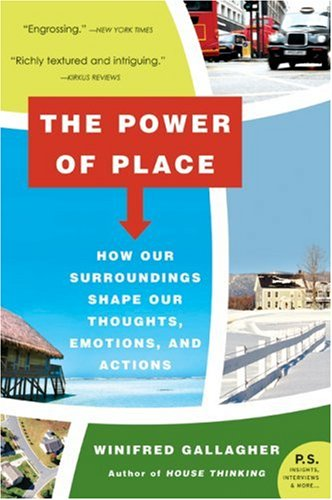 Power of Place How Our Surroundings Shape Our Thoughts, Emotions, and Actions  2007 edition cover