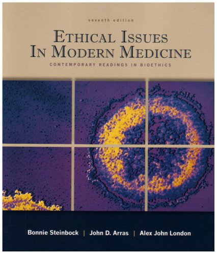 Ethical Issues in Modern Medicine Contemporary Readings in Bioethics 7th 2009 (Revised) edition cover