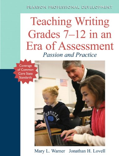 Teaching Writing Grades 7-12 in an Era of Assessment Passion and Practice  2014 9780133136357 Front Cover