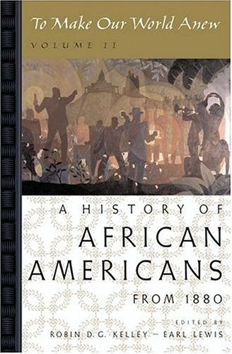 History of African Americans from 1880 To Make Our World Anew  2005 edition cover