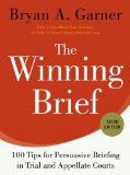Winning Brief 100 Tips for Persuasive Briefing in Trial and Appellate Courts 3rd 2014 9780199378357 Front Cover