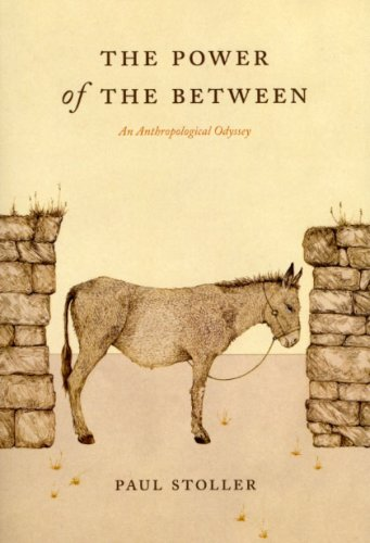 Power of the Between An Anthropological Odyssey  2009 edition cover