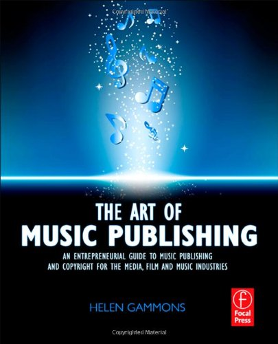 Art of Music Publishing An Entrepreneurial Guide to Publishing and Copyright for the Music, Film and Media Industries  2011 edition cover