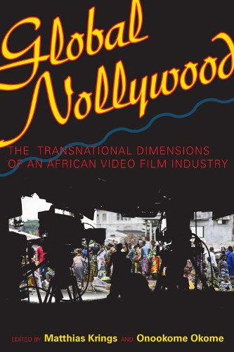 Global Nollywood The Transnational Dimensions of an African Video Film Industry  2013 9780253009357 Front Cover