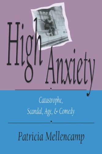 High Anxiety Catastrophe, Scandal, Age, and Comedy 3rd 1992 9780253207357 Front Cover