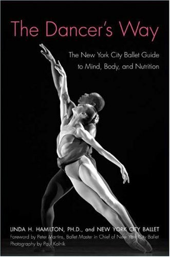 Dancer's Way The New York City Ballet Guide to Mind, Body, and Nutrition N/A edition cover
