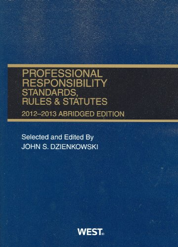 Professional Responsibility, Standards, Rules and Statutes, 2012-2013: 2012-2013  2012 edition cover