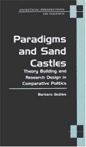 Paradigms and Sand Castles Theory Building and Research Design in Comparative Politics  2003 edition cover