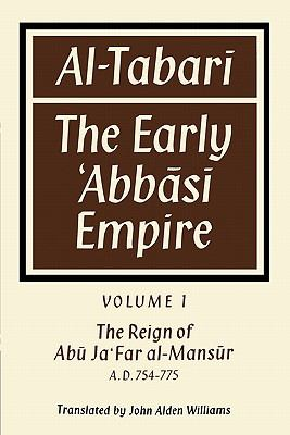 Al-Tabari The Early 'Abbasi Empire - The Reign of Abu Ja'Far Al-Mansur A. D. 754-775  2010 9780521159357 Front Cover