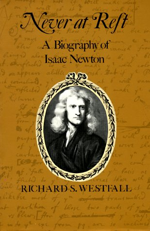Never at Rest A Biography of Isaac Newton  1983 edition cover