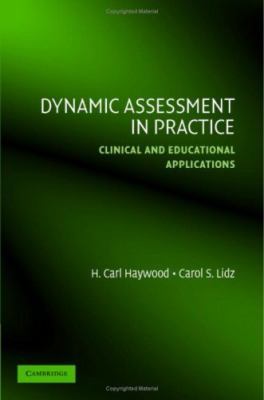 Dynamic Assessment in Practice Clinical and Educational Applications  2007 9780521849357 Front Cover