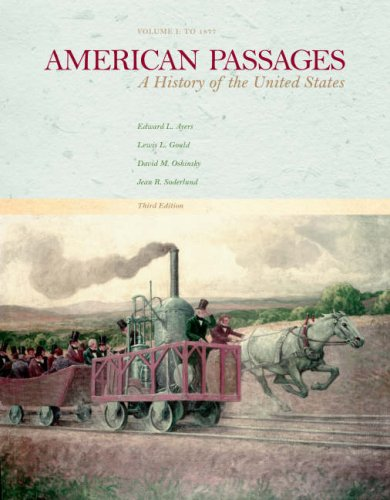 American Passages - To 1877 A History in the United States 3rd 2007 9780618914357 Front Cover