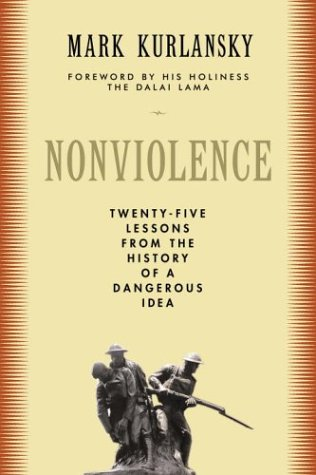 Nonviolence Twenty-Five Lessons from the History of a Dangerous Idea  2006 edition cover