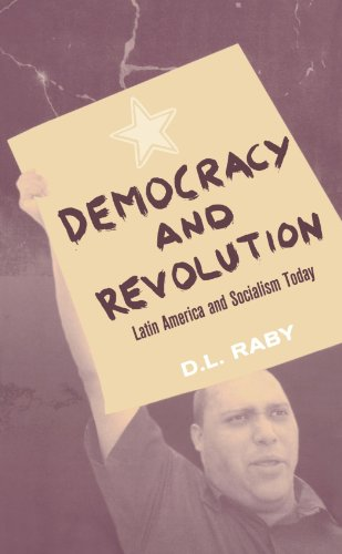 Democracy and Revolution Latin America and Socialism Today  2006 9780745324357 Front Cover