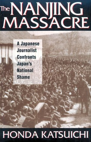 Nanjing Massacre A Japanese Journalist Confronts Japan's National Shame  1999 edition cover