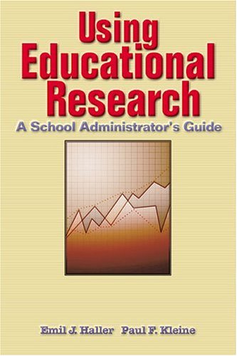 Using Educational Research A School Administrator's Guide  2001 edition cover