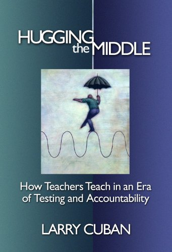 Hugging the Middle How Teachers Teach in an Era of Testing and Accountability  2009 edition cover