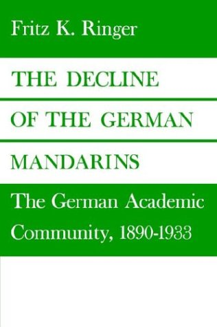 Decline of the German Mandarins The German Academic Community, 1890-1933 N/A edition cover
