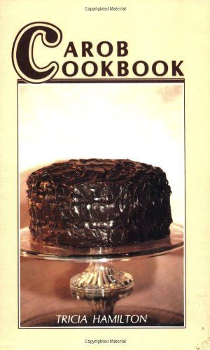 Carob Cookbook Recipes That Replace Chocolate N/A 9780865341357 Front Cover