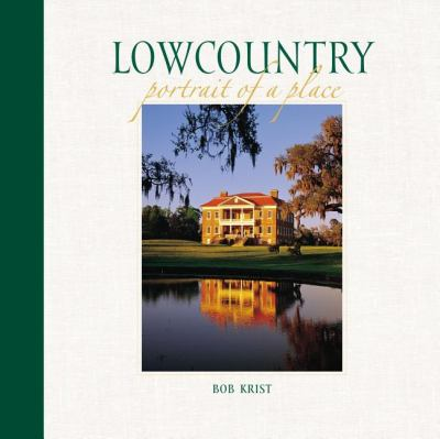 Lowcountry Portrait of a Place N/A 9780882407357 Front Cover