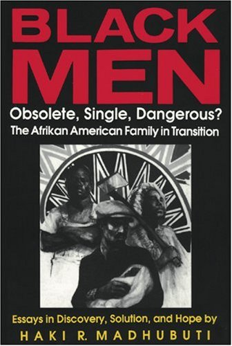 Black Men, Obsolete, Single, Dangerous? Essays in Discovery, Solution and Hope N/A edition cover