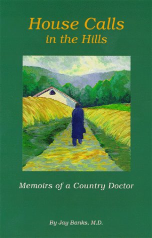 House Calls in the Hills : Memoirs of a Country Doctor N/A edition cover